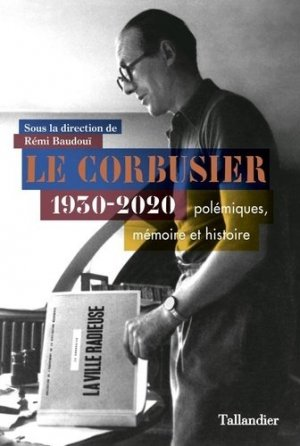 Le Corbusier 1930-2020 - tallandier - 9791021042759 -