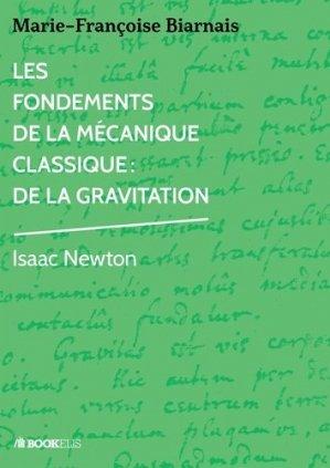 Les fondements de la mécanique classique : de la gravitation - Bookelis - 9791022736572 -
