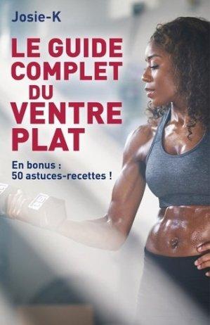 Le guide complet du ventre plat. 50 astuces-recettes proposées en bonus - Librinova - 9791026245018 -