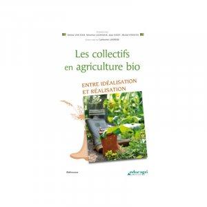 Les collectifs en agriculture bio - educagri - 9791027501472 -