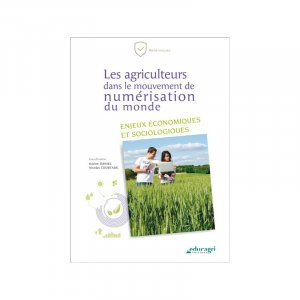 Les agriculteurs dans le mouvement de numérisation du monde - Educagri - 9791027502950 -