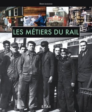 Les Métiers du Rail - etai - editions techniques pour l'automobile et l'industrie - 9791028300838 -
