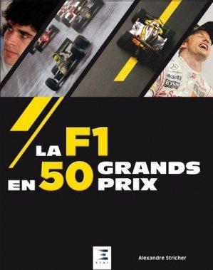 Les 50 grands prix de F1 qui ont marqué l'histoire - etai - editions techniques pour l'automobile et l'industrie - 9791028302146 -