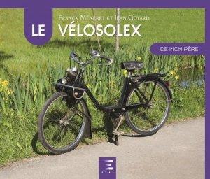 Le VéloSolex de mon père - etai - editions techniques pour l'automobile et l'industrie - 9791028302160 -