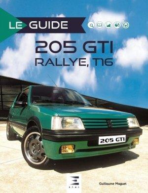 Le guide de la 205 GTI rallye T16 / historique, évolution, identification, conduite, utilisation, en - etai - editions techniques pour l'automobile et l'industrie - 9791028302320 -