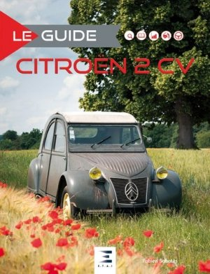 Le guide de la 2CV - etai - editions techniques pour l'automobile et l'industrie - 9791028303013 -