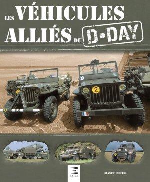 Les véhicules alliés du D-Day - etai - editions techniques pour l'automobile et l'industrie - 9791028303365 -