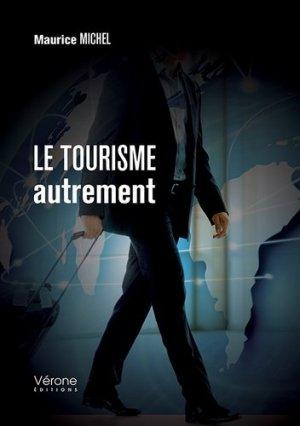 Le tourisme autrement - Vérone éditions - 9791028402327 -