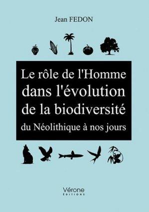 Le rôle de l'Homme dans l'évolution de la biodiversité du Néolithique à nos jours - Vérone éditions - 9791028404321 -