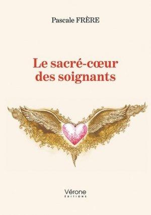 Le sacré-coeur des soignants - Vérone éditions - 9791028414283 -
