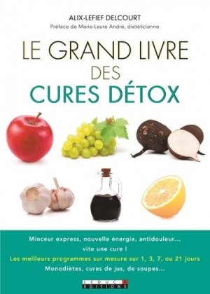 Le grand livre des cures détox - leduc - 9791028502904 -