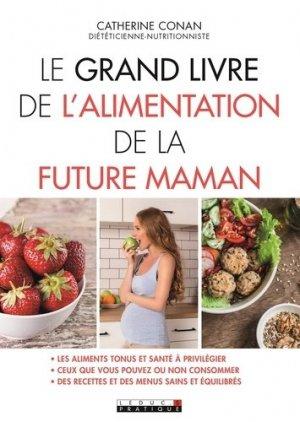 Le grand livre de l'alimentation de la future maman - leduc - 9791028511753 -