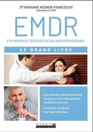 Le grand livre de l'EMDR. Thérapie de libération traumatique - leduc - 9791028517939 -