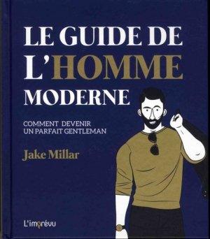 Le guide de l'homme moderne. Comment devenir un parfait gentleman - de l'imprevu - 9791029506741 -