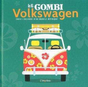 Le combi Volkswagen : toute l'histoire d'un modèle mythique - de l'imprevu - 9791029507892 -