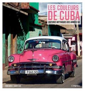 Les couleurs de Cuba. Voitures mythique des années 50 - de l'imprevu - 9791029509087 -