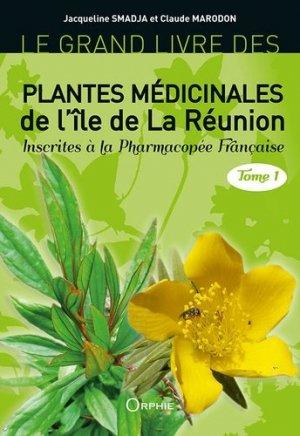 Le grand livre des plantes médicinales de la Réunion - Tome 1 - orphie - 9791029800924 -