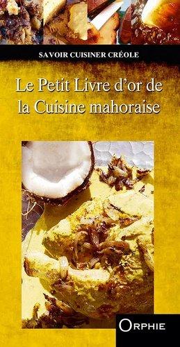 Le petit livre d'or de la cuisine mahoraise - Orphie - 9791029801570 -