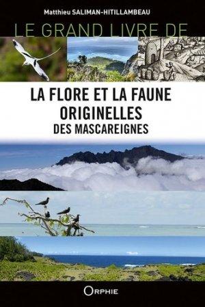 Le grand livre de la flore et la faune originelles des mascareignes - Orphie - 9791029803796 -