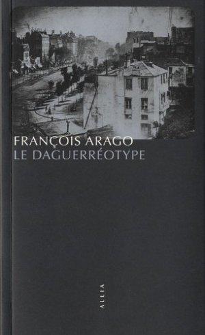 Le daguerréotype - Editions Allia - 9791030409499 -