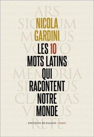 Les 10 mots latins qui racontent notre monde - de fallois - 9791032102275 -