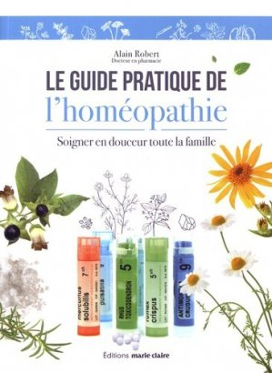 Le guide pratique de l'homéopathie - marie claire - 9791032300701 -