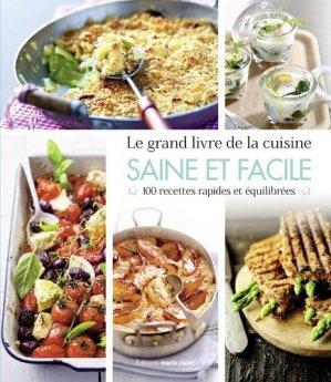 Le grand livre de la cuisine saine & facile. 365 recettes - Marie Claire Editions - 9791032305003 -