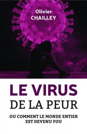 Le virus de la peur. Ou comment le monde entier est devenu fou - Bookelis - 9791035937065 -