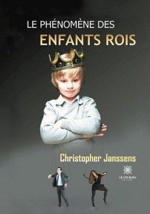 Le phénomène des enfants rois - Le Lys Bleu - 9791037728333 -