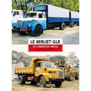 Le Berliet GLR - Histoire et Collections - 9791038010024 -