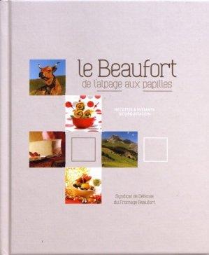 Le Beaufort de l'alpage aux papilles - Editeurs divers - 9791069931886 -