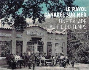 Le Rayol - Canadel sur mer. Une balade au fil du temps - Les Editions du Palais - 9791090119703 -