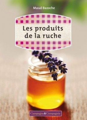Les produits de la ruche - campagne et compagnie - 9791090213005 -