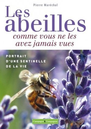 Les abeilles comme vous ne les avez jamais vues - campagne et compagnie - 9791090213302 -