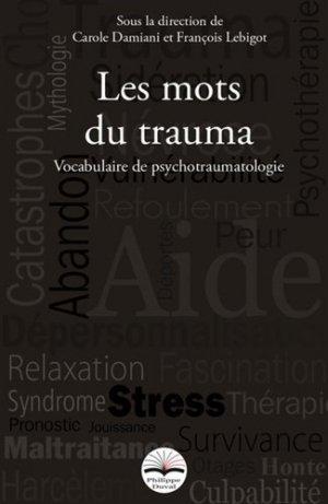 Les mots du trauma - Vocabulaire de psychotraumatologie - philippe duval - 9791090398566 -