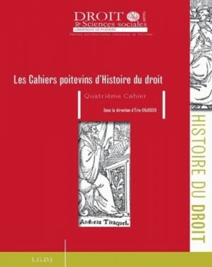 Les Cahiers poitevins d'Histoire du droit N° 4 - Presses universitaires juridiques de Poitiers - 9791090426177 -