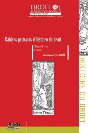 Les Cahiers poitevins d'Histoire du droit N° 7 - Presses universitaires juridiques de Poitiers - 9791090426511 -