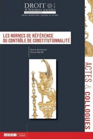Les normes de référence du contrôle de constitutionnalité - Presses universitaires juridiques de Poitiers - 9791090426733 -