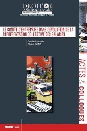Le comité d'entreprise dans l'évolution de la représentation collective des salariés - Presses universitaires juridiques de Poitiers - 9791090426740 -