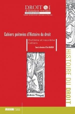 Les Cahiers poitevins d'Histoire du droit N°8 et 9 - Presses universitaires juridiques de Poitiers - 9791090426764 -