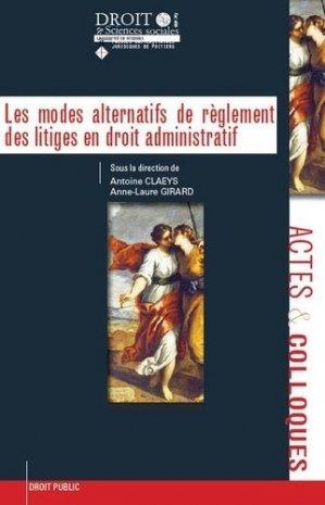 Les modes alternatifs de règlement des litiges en droit administratif - Presses universitaires juridiques de Poitiers - 9791090426849 -