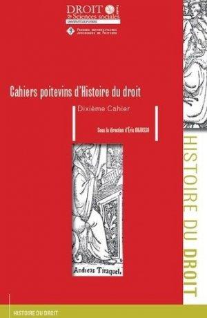 Les Cahiers poitevins d'Histoire du droit N° 10 - Presses universitaires juridiques de Poitiers - 9791090426894 -