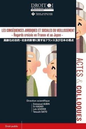 Les conséquences juridiques et sociales du vieillissement. Regards croisés en France et au Japon - Presses universitaires juridiques de Poitiers - 9791090426955 -