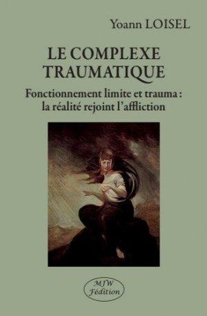 Le complexe traumatique - mjw  - 9791090590663 -