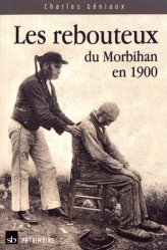 Les rebouteux du Morbihan en 1900 - Stephane Batigne - 9791090887503 -
