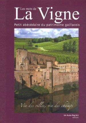 Les mots de la vigne - Petit abécédaire du patrimoine gaillacois - un autre reg'art - 9791090894617 -