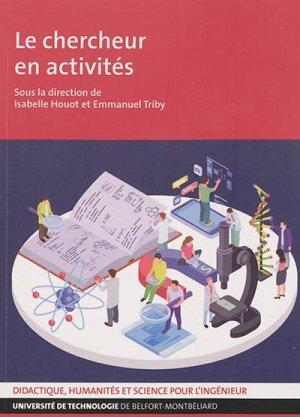 Le chercheur en activités - Université de Technologies de Belfort-Montbéliard (UTBM) - 9791091901413 -