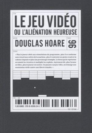 Le jeu vidéo ou l'aliénation heureuse - Nouvelles Editions Lignes - 9791092616248 -