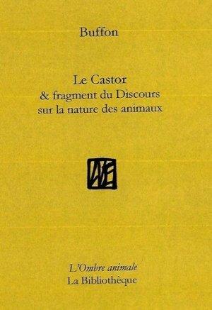 Le Castor & Fragment du Discours sur la nature des animaux - la bibliotheque - 9791093098708 -