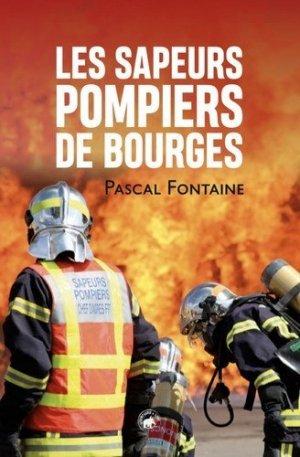 Les sapeurs pompiers de Bourges - Compagnie du livre - 9791093644455 -